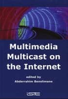 Multimedia Multicast on the Internet ebook by Abderrahim Benslimane