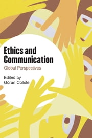 Ethics and Communication - Global Perspectives ebook by Göran Collste