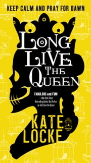 Long Live the Queen ebook by Kate Locke