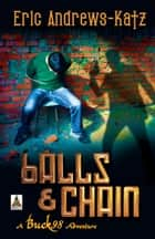 Balls & Chains ebook by Eric Andrews-Katz