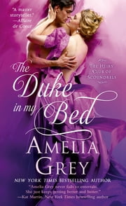 The Duke In My Bed ebook by Amelia Grey