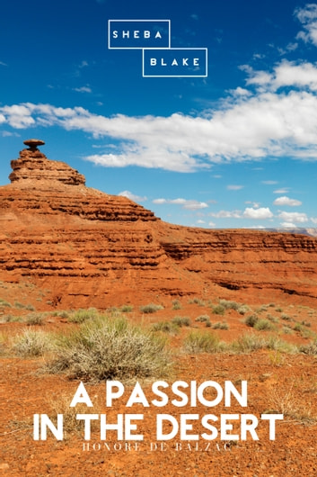 A Passion in the Desert 電子書 by Honore de Balzac,Sheba Blake
