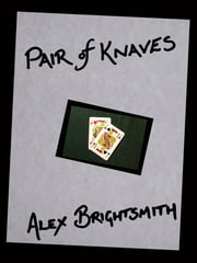 Pair of Knaves ebook by Alex Brightsmith