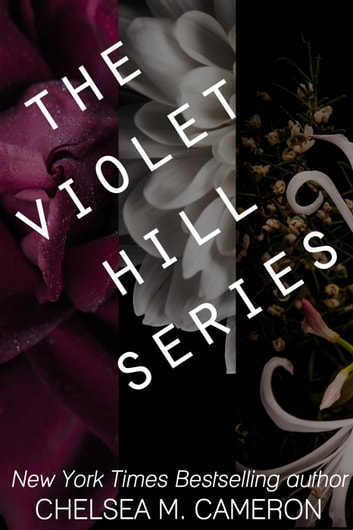 The Violet Hill Series - Violet Hill ebook by Chelsea M. Cameron