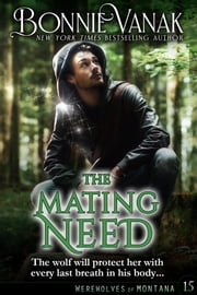 The Mating Need - Werewolves of Montana, Book 15 ebook by Bonnie Vanak