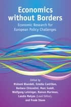 Economics without Borders - Economic Research for European Policy Challenges ebook by Laszlo Matyas, Richard Blundell, Estelle Cantillon,...