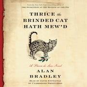 Thrice the Brinded Cat Hath Mew'd - A Flavia de Luce Novel audiobook by Alan Bradley