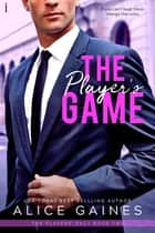 The Player's Game ebook by Alice Gaines