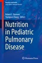 Nutrition in Pediatric Pulmonary Disease ebook by Robert Dumont,Youngran Chung