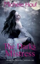 The Dark's Mistress ebook by Michele Hauf