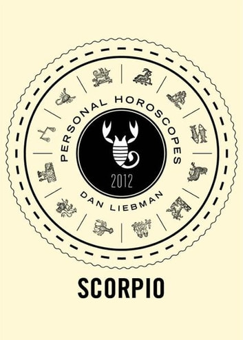 Scorpio - Personal Horoscopes 2012 ebook by Dan Liebman