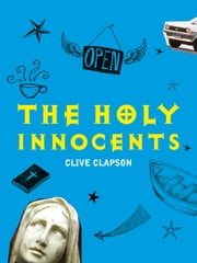 The Holy Innocents ebook by Clive Clapson