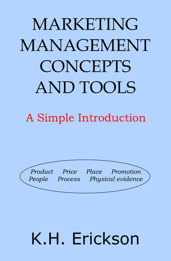 Marketing management concepts and tools a simple introduction ebook marketing management concepts and tools a simple introduction ebook by kh erickson fandeluxe Choice Image