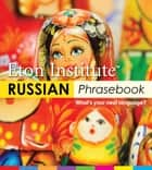 Russian Phrasebook ebook by Eton Institute