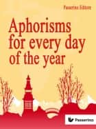 Aphorisms for Every Day of the Year ebook by Passerino Editore