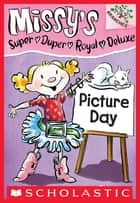 Missy's Super Duper Royal Deluxe #1: Picture Day (A Branches Book) ebook by Susan Nees