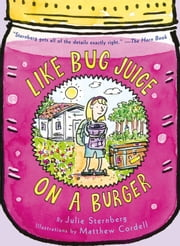 Like Bug Juice on a Burger ebook by Julie Sternberg, Matthew Cordell