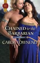 Chained to the Barbarian ebook by Carol Townend