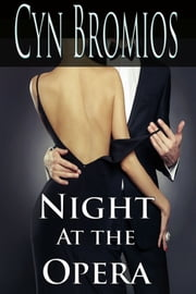 Night at the Opera ebook by Cyn Bromios