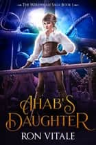 Ahab's Daughtger ebook by Ron Vitale