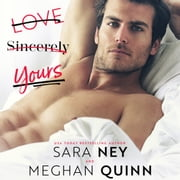 Love, Sincerely Yours audiobook by Sara Ney, Meghan Quinn