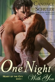 One Night With You (The Heart of the City Series, Book 1) ebook by Candace Schuler