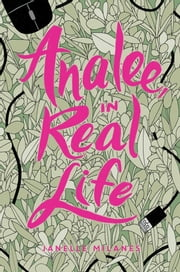 Analee, in Real Life ebook by Janelle Milanes