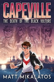 Capeville - The Death of the Black Vulture ebook by Matt Mikalatos