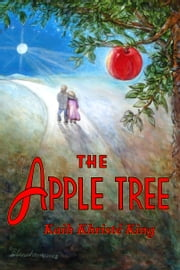 The Apple Tree ebook by Kaih Khristé King