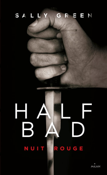 Half Bad T02 - Nuit rouge ebook by Sally Green