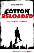 Cotton Reloaded - 03 - Unsichtbare Schatten ebook by Jan Gardemann
