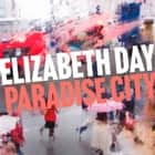 Paradise City audiobook by Elizabeth Day