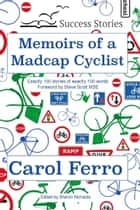Memoirs of a Madcap Cyclist ebook by Carol Ferro