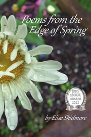 Poems from the Edge of Spring ebook by Elise Skidmore