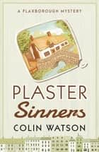 Plaster Sinners ebook by Colin Watson