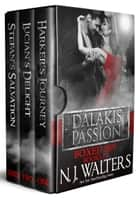 Dalakis Passion Boxed Set: Books 1–3 - Harker's Journey, Lucian's Delight, Stefan's Salvation ebook by N. J. Walters