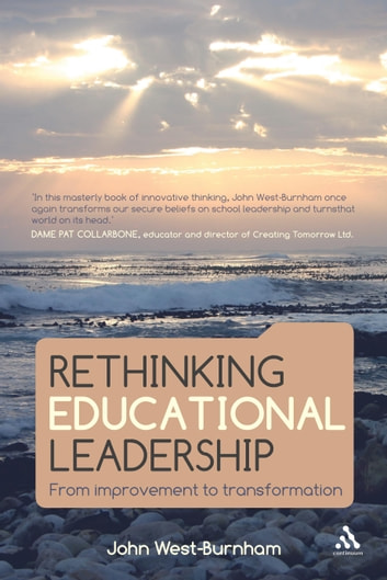 Rethinking Educational Leadership - From improvement to transformation ebook by Professor John West-Burnham