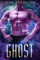 Ghost - An Alien Scifi Romance ebook by Demelza Carlton