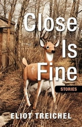 Close is Fine ebook by Treichel