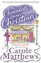 The Chocolate Lovers' Christmas 電子書 by Carole Matthews