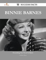 Binnie Barnes 78 Success Facts - Everything you need to know about Binnie Barnes ebook by Kathleen Moses