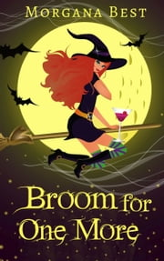 Broom for One More - (Sea Witch Cozy Mysteries, Book 3) ebook by Morgana Best