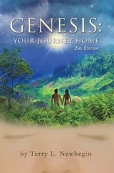 Genesis: Your Journey Home, 2nd Edition ebook by Terry Newbegin