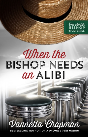 When the Bishop Needs an Alibi ebook by Vannetta Chapman