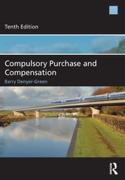 Compulsory Purchase and Compensation ebook by Barry Denyer-Green