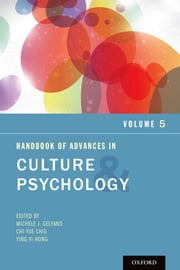 Handbook of Advances in Culture and Psychology, Volume 5 ebook by Michele J. Gelfand,Chi-yue Chiu,Ying-yi Hong