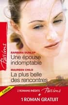 Une épouse indomptable - La plus belle des rencontres - Contrat privé ebook by Barbara Dunlop, Maureen Child, Heidi Betts