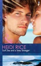 Surf, Sea and a Sexy Stranger (Mills & Boon Modern Heat) ebook by Heidi Rice