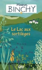 Le lac aux sortilèges ebook by Maeve BINCHY, Nordine HADDAD