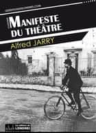 Manifeste du théâtre ebook by Alfred Jarry